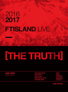 FTISLAND 2016-2017 FTISLAND LIVE - THE TRUTH (DVD)