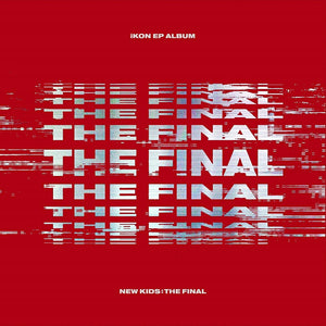 iKON - NEW KIDS : THE FINAL + Poster