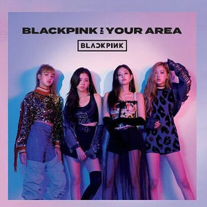 BLACKPINK - BLACKPINK IN YOUR AREA (CD)