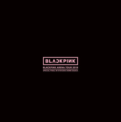 BLACKPINK - Blackpink Arena Tour 2018 `Special Final In Kyocera Dome Osaka` (BLURAY+CD)[LE]
