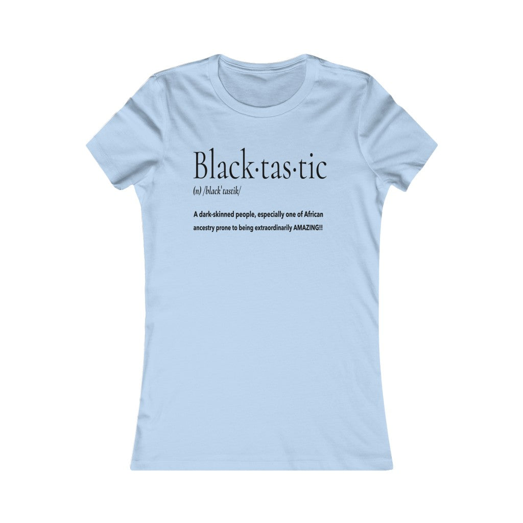 Defining Blacktastic Women's Favorite Tee