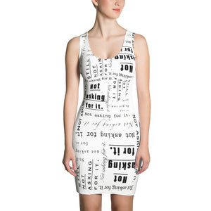 """Not asking for it"" ""Still not asking for it"" Bodycon Dress"