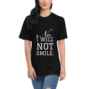 """No, I will not smile."" Unisex T-shirt"