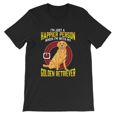 "Image of ""I'm just a happier person when I'm with my Golden Retriever"" Short-Sleeve Unisex T-Shirt - see more colors and sizes"