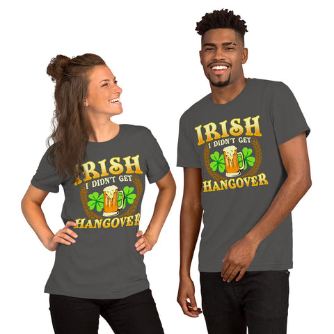 "Image of ""St. Patrick's Day - Irish - I Didn't Get Hangover"" Short-Sleeve Unisex T-Shirt - see more colors and sizes"