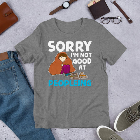 """I'm Not Good At Peopleing"" Short-Sleeve Unisex T-Shirt"