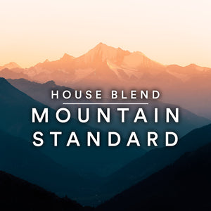 Mountain Standard - House Blend