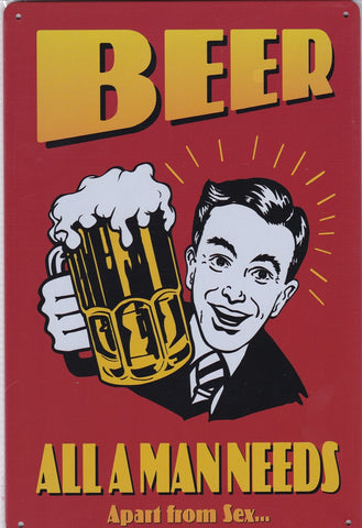 Beer is all a man needs Vintage Metal Sign