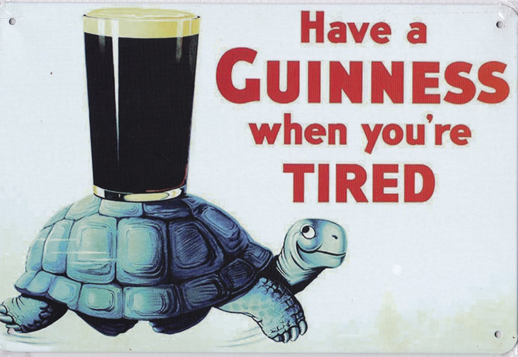 Have A Guinness When You're Tired Vintage Metal Sign
