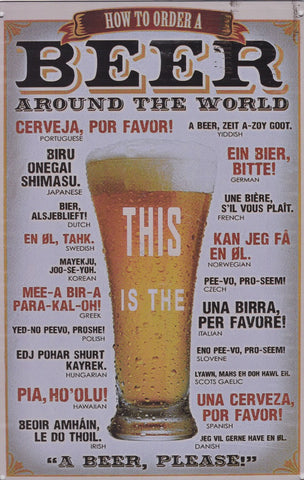 This is how to order a beer around the world Vintage Metal Sign