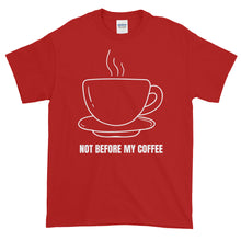 Load image into Gallery viewer, iBogoshop Custom Gear Not Before My Coffee T-Shirt