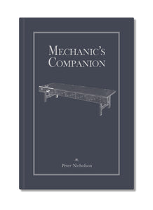The Mechanic's Companion by Peter Nicholson