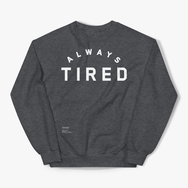 Always Tired Sweater