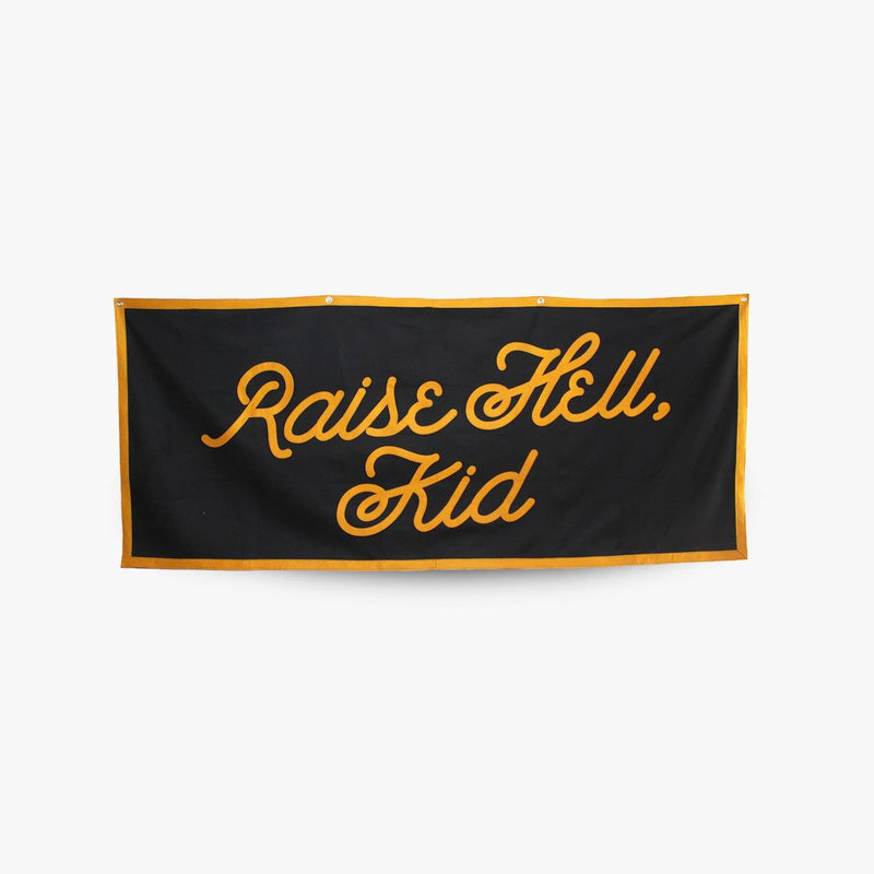 Raise Hell Kid