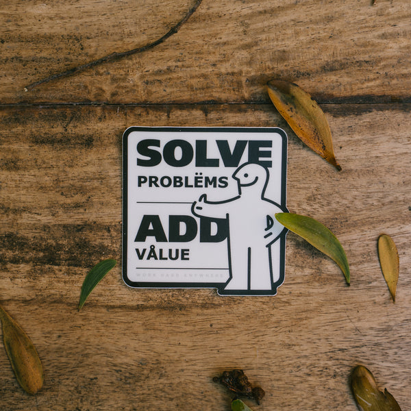 Solve Problems Add Value Sticker