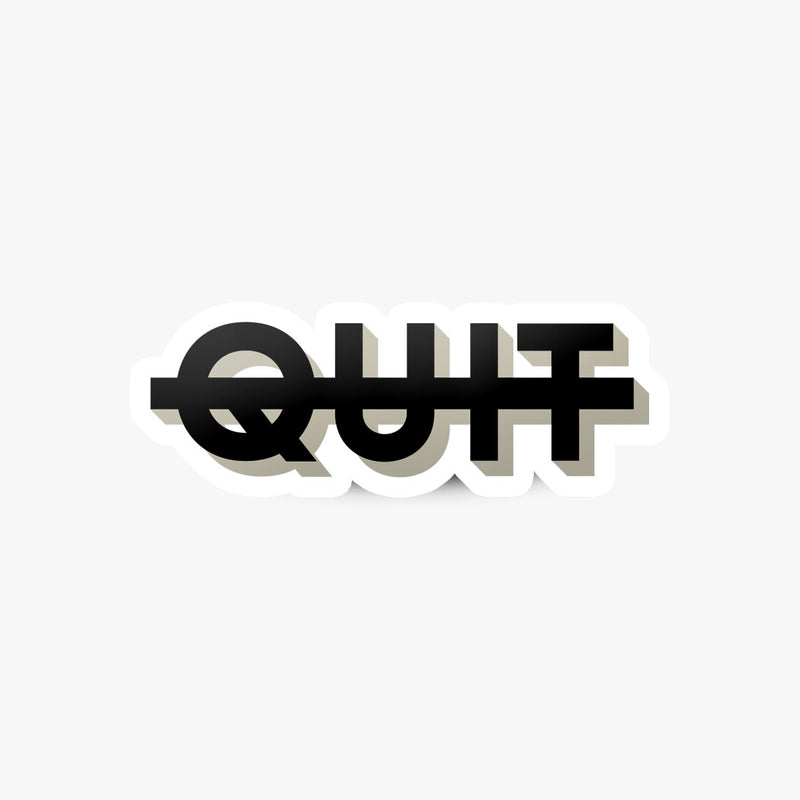 Don't Quit Sticker