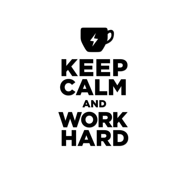 Keep Calm Work Hard Sticker