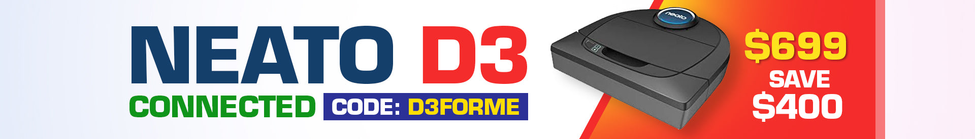 Neato D3 Connected $400 OFF Use Code D3FORME at Checkout | Robot Specialist