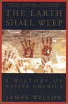 The Earth Shall Weep - A History of Native America