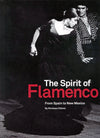 The Spirit of Flamenco : From Spain to New Mexico