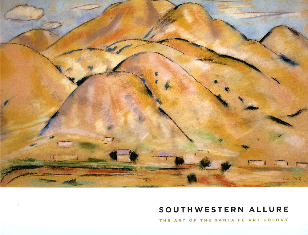 Southwestern Allure The Art Of The Santa Fe Art Colony Museum Of New Mexico Foundation Shops