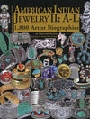 American Indian Jewelry II: A-L - 1800 Artist Biographies