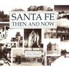 Santa Fe Then and Now