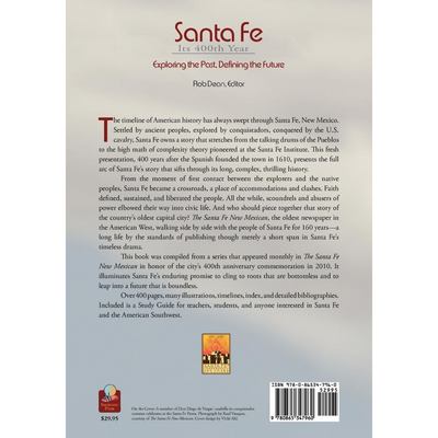 Santa Fe Its 400th Year: Exploring the Past, Defining the Future