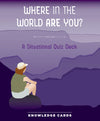 Where In The World Are You? A Situational Quiz Deck