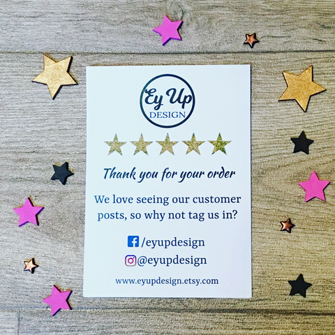 Ey Up Design A6 white and black branded thank you for your order notelet with Facebook Instagram and Etsy information with 5 gold star design
