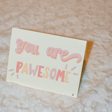 Load image into Gallery viewer, You are Pawesome Pink Greeting Card