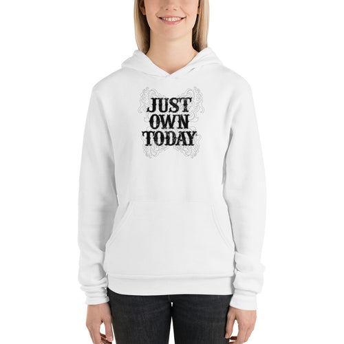 Just Own Today graphic Unisex hoodie