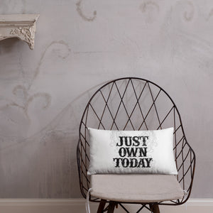 Just Own Today Pillow