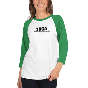 Yoga..and she lived happily ever after 3/4 sleeve raglan shirt