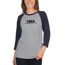 Load image into Gallery viewer, Yoga..and she lived happily ever after 3/4 sleeve raglan shirt
