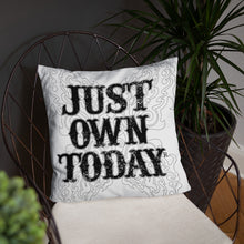 Load image into Gallery viewer, Just Own Today Pillow