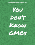 you don't know GMOs, a report about genetically modified organisms