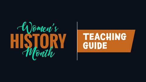 Women's History Month Teaching Guide