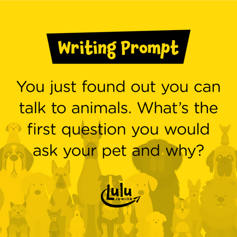 Lulu Junior Writing Prompt Talking To Animals
