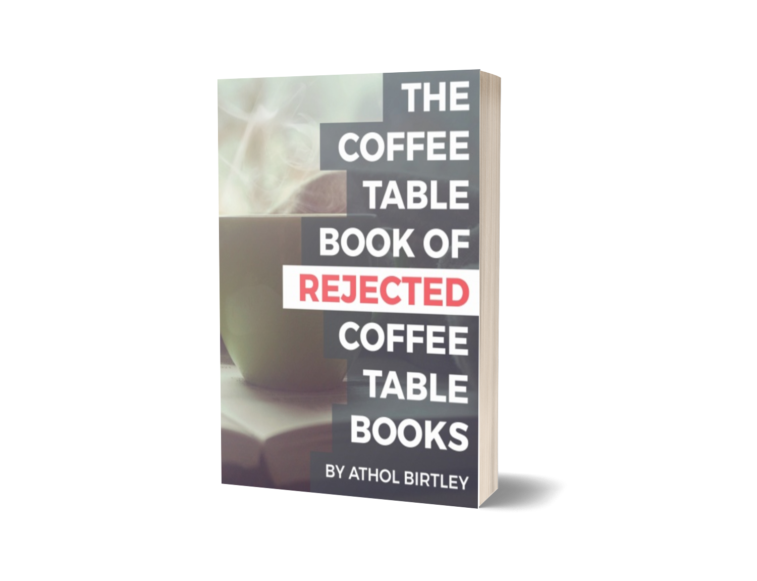 The Coffee Table Book of Rejected Coffee Table Books