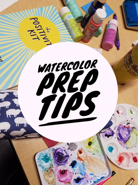 Watercolor Prep Tips
