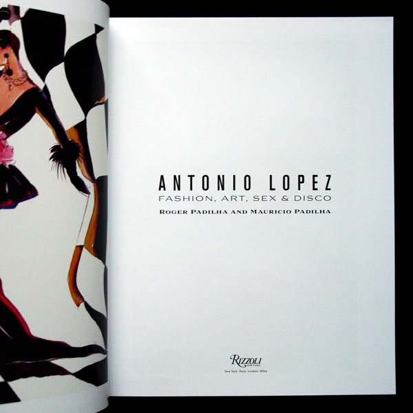Antonio Lopez, Fashion, Art, Sex and Disco