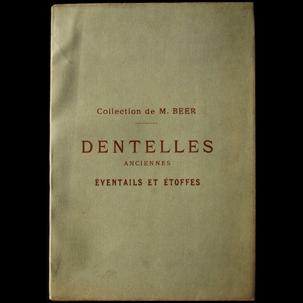 Catalogue de la vente de la collection de M. Beer, Dentelles anciennes, Eventails et Etoffes (1917)