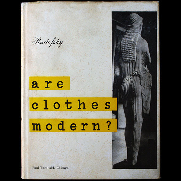 Bernard Rudofsky - Are Clothes Modern? an Essay on Contemporary Apparel (1947)