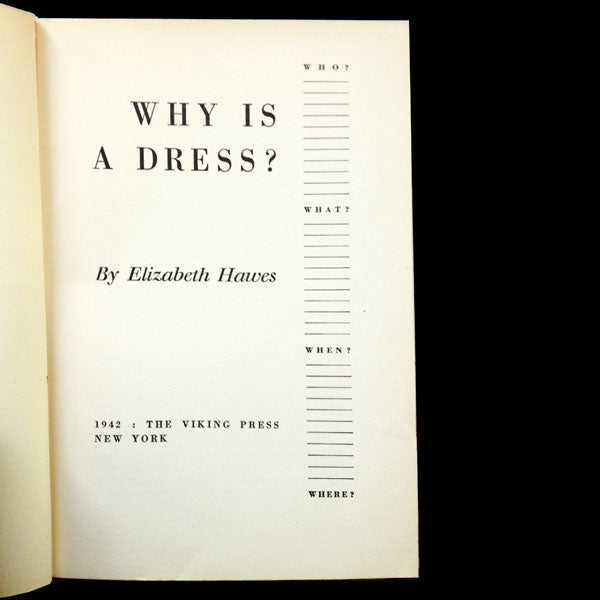 Why is a Dress ? by Elizabeth Hawes, Who, When, What, Where? (1942)