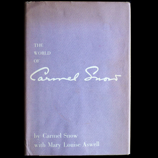 The World of Carmel Snow, autobiographie de la rédactrice en chef du Harper's Bazaar (1962)