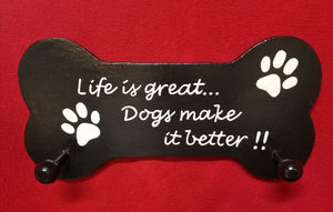 Life is Great..Dogs Make it Better