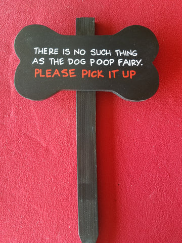 There is no such thing as the dog poop fairy. Please pick it up!