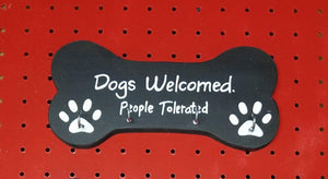 Dogs Welcomed. People Tolerated
