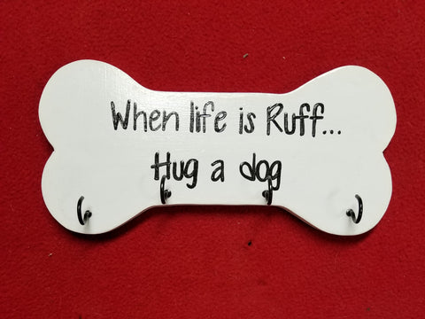 When life is Ruff. Hug a Dog